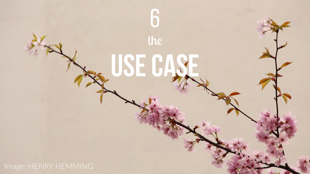 the USE CASE 6 Image: HENRY HEMMING