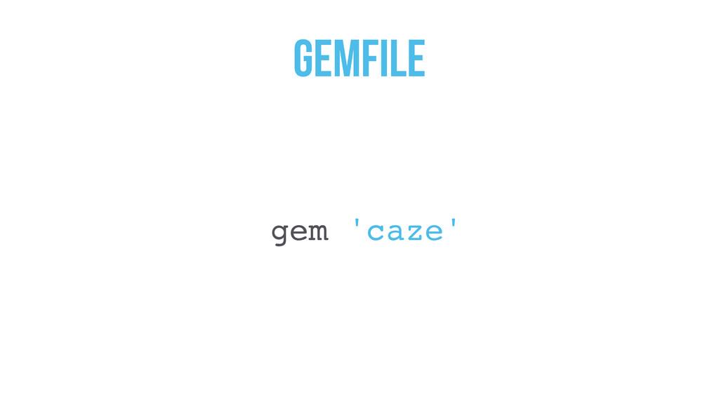 Gemfile gem 'caze'