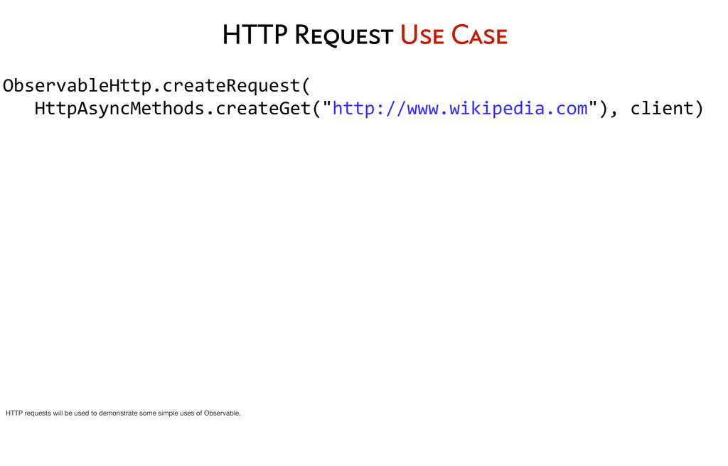 HTTP Request Use Case ObservableHttp.createRequ...