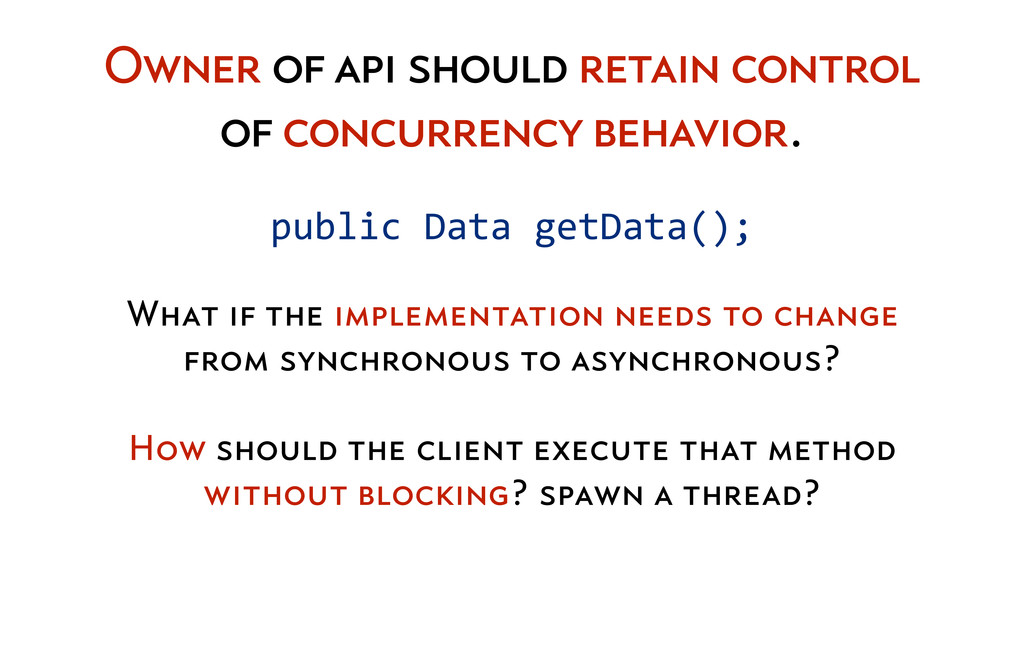 What if the implementation needs to change from...