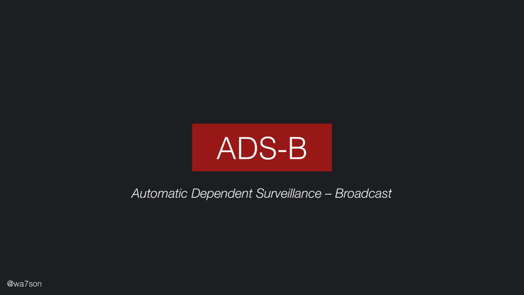 ADS-B @wa7son Automatic Dependent Surveillance ...