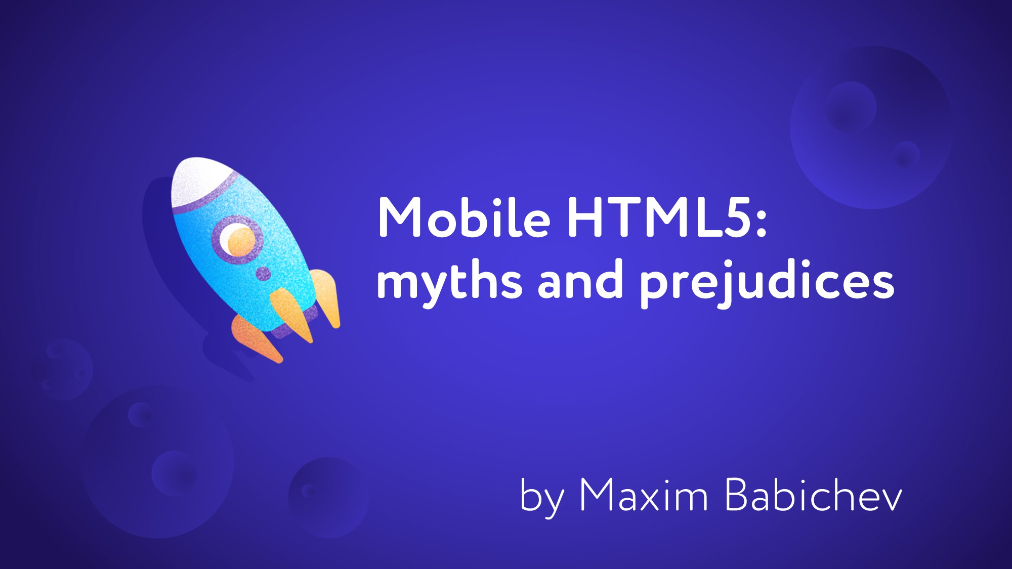 Mobile HTML5: myths and prejudices by Maxim Bab...