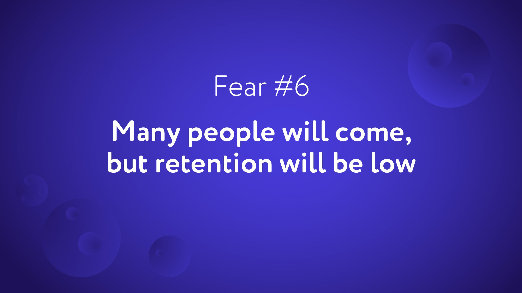 Many people will come, but retention will be lo...
