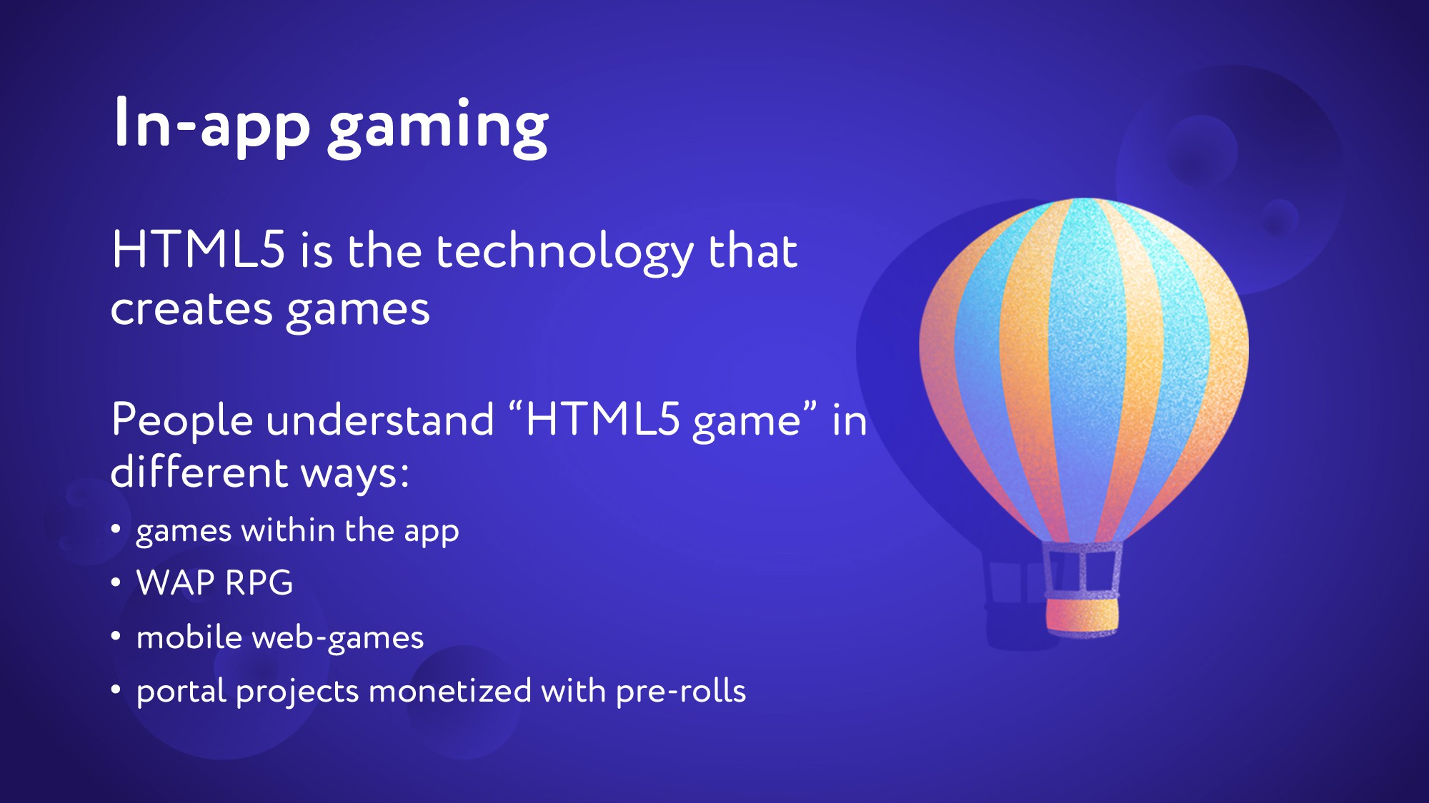 In-app gaming HTML5 is the technology that crea...