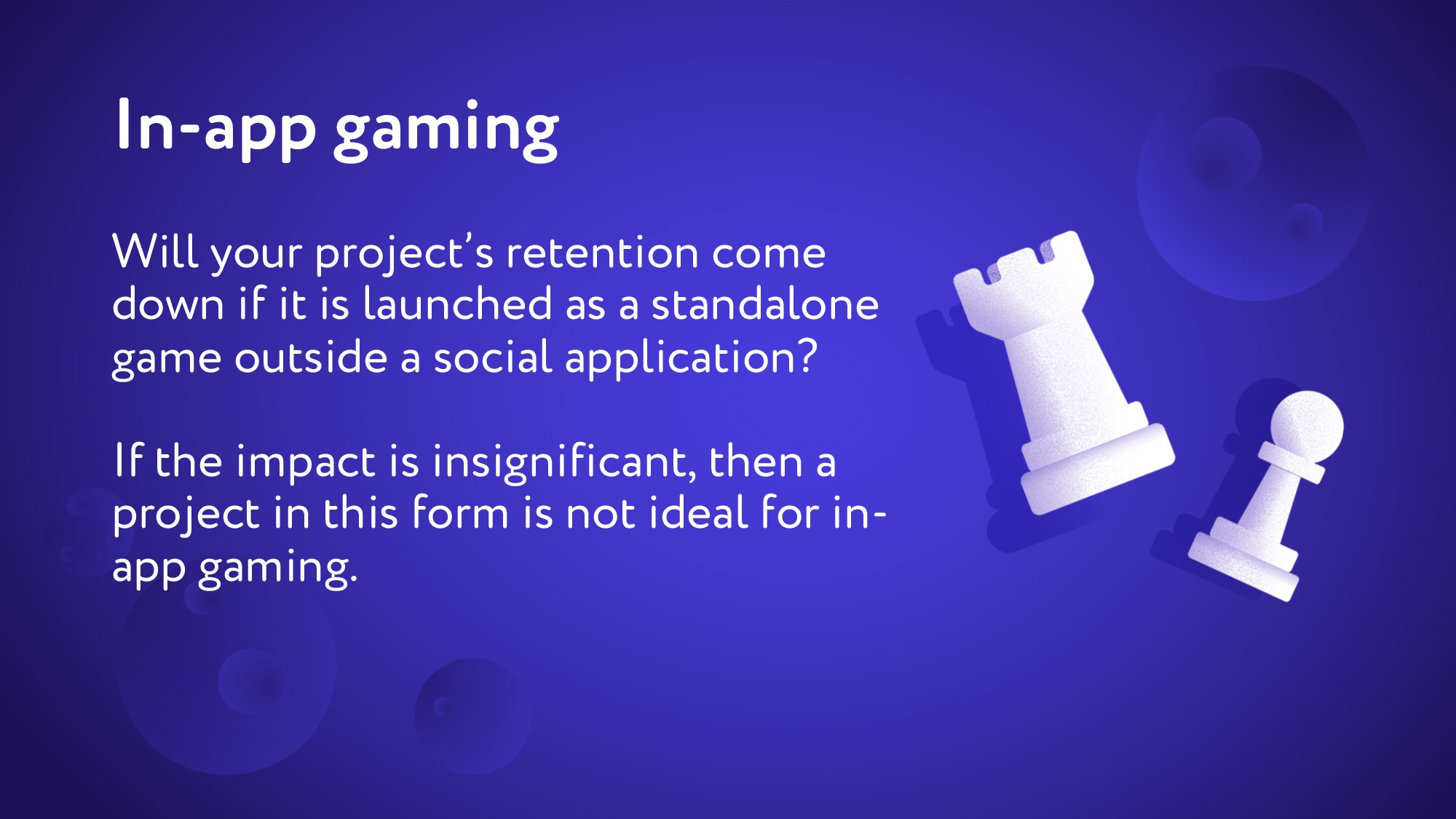 In-app gaming Will your project's retention com...