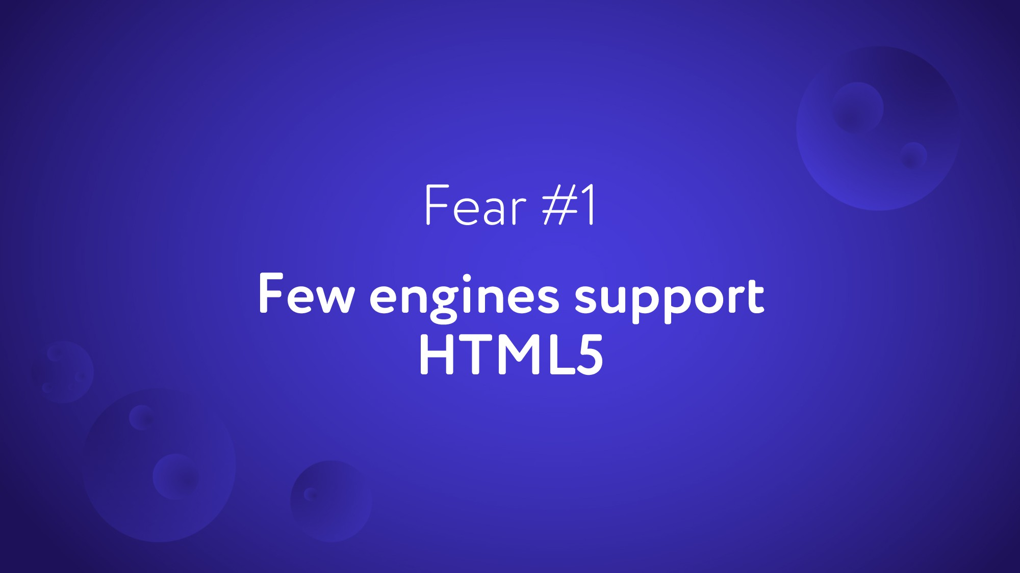 Few engines support HTML5 Fear #1