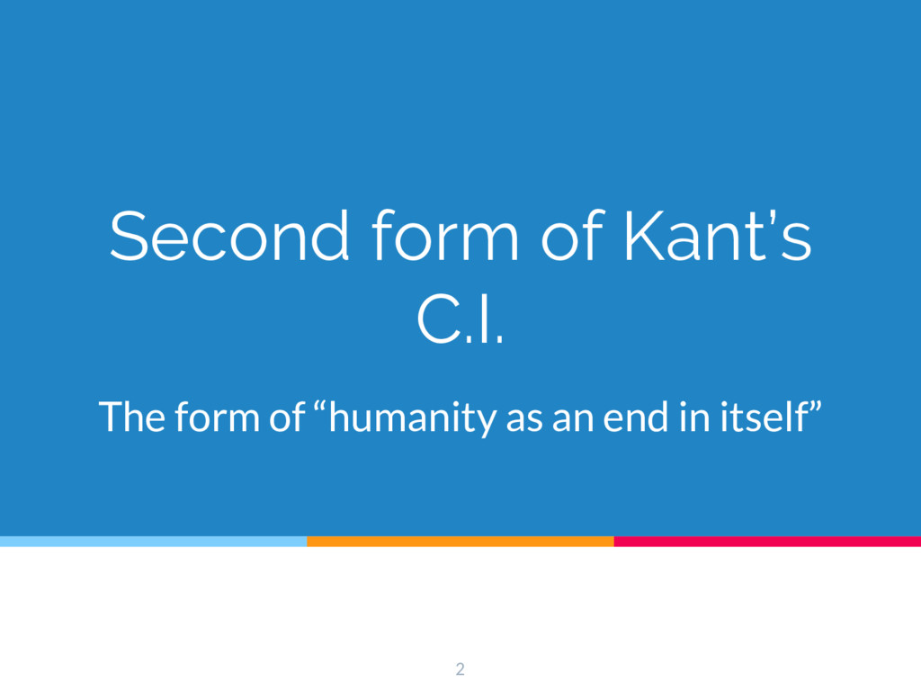 """Second form of Kant's C.I. The form of """"humanit..."""