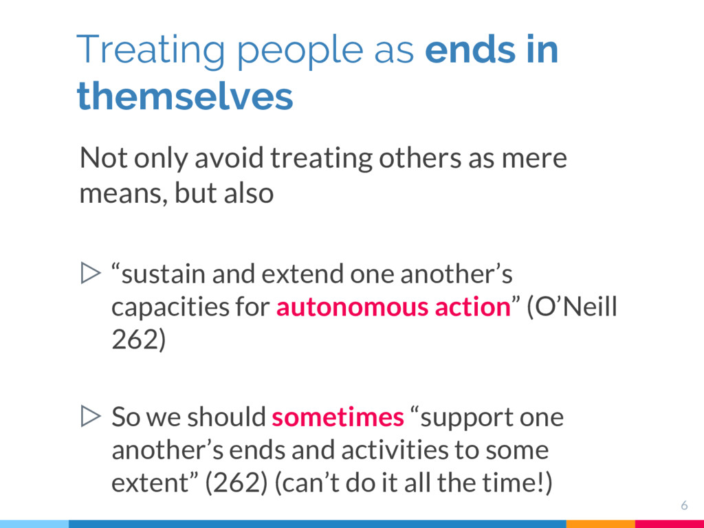 Not only avoid treating others as mere means, b...