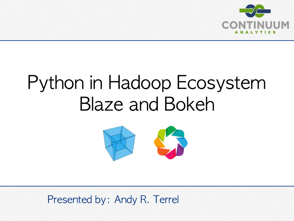 Python in Hadoop Ecosystem  Blaze and Bok...