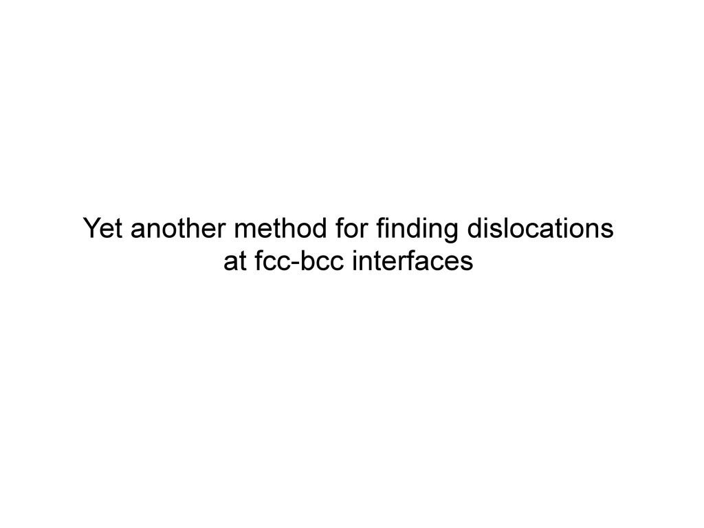 Yet another method for finding dislocations at ...