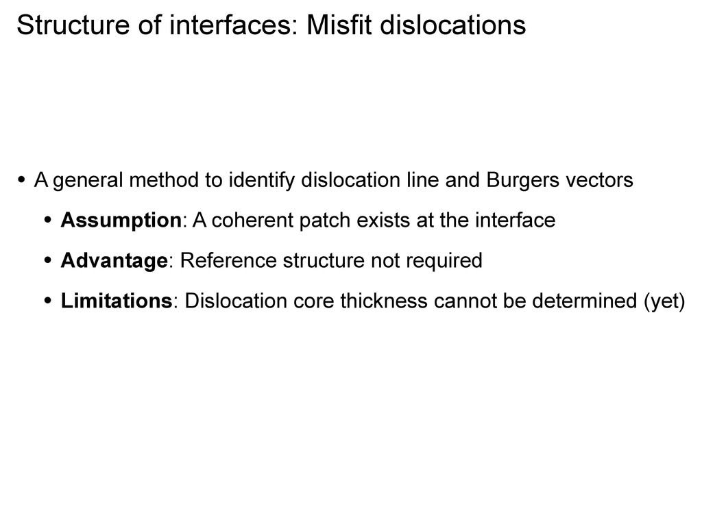 Structure of interfaces: Misfit dislocations • ...