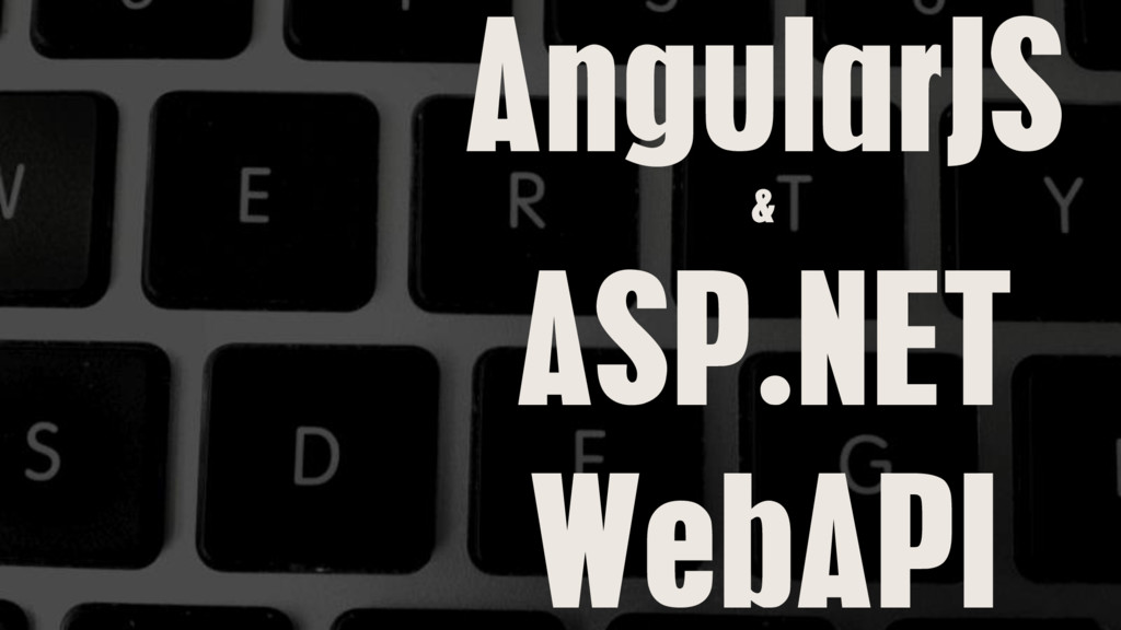 AngularJS & ASP.NET WebAPI