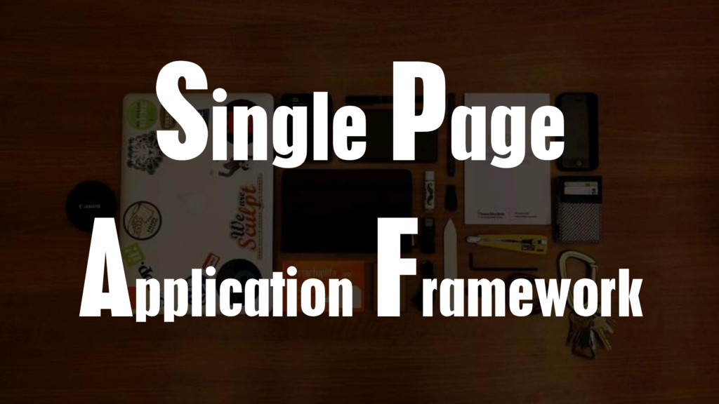 Single Page Application Framework