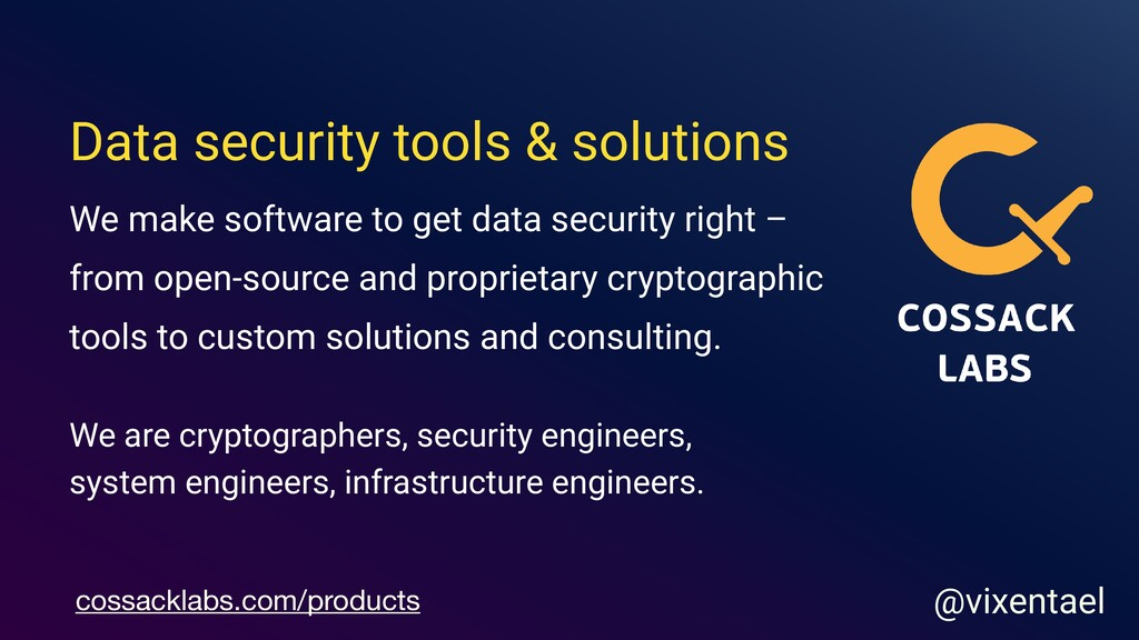cossacklabs.com/products Data security solution...