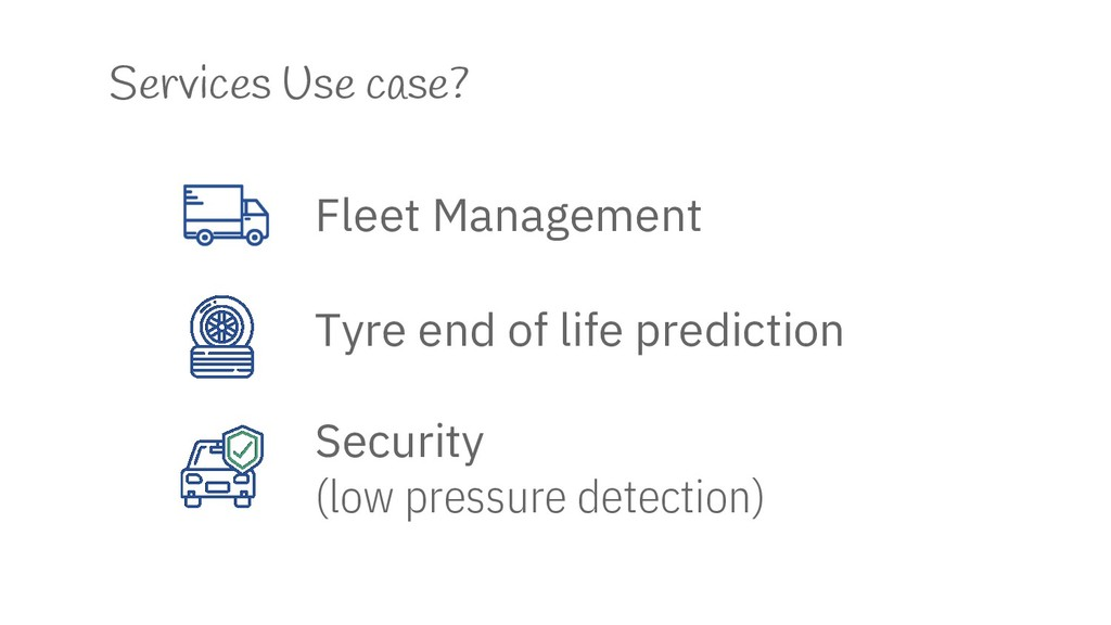 Services Use case? Tyre end of life prediction ...