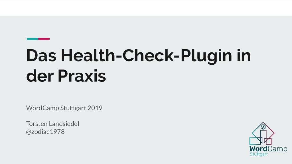 Das Health-Check-Plugin in der Praxis WordCamp ...
