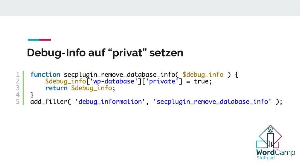"Debug-Info auf ""privat"" setzen"
