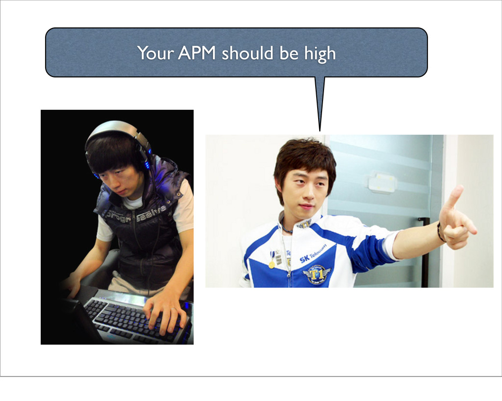 Your APM should be high