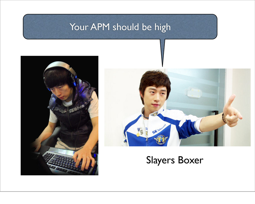 Slayers Boxer Your APM should be high
