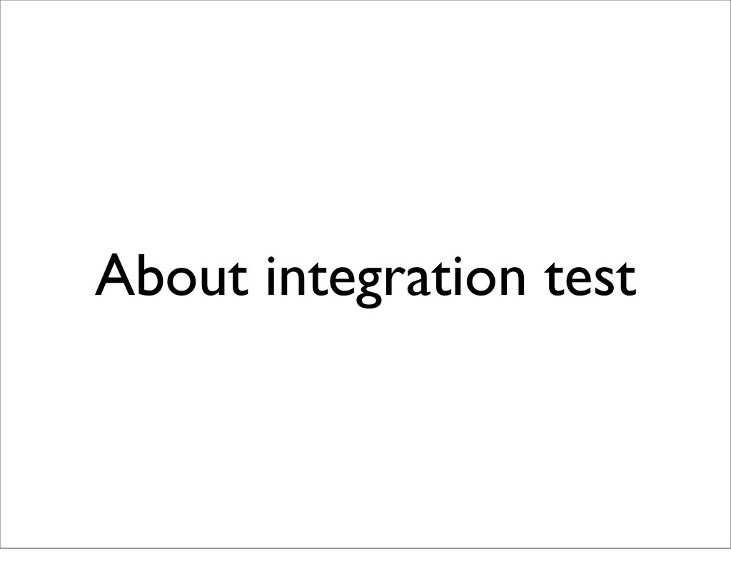 About integration test