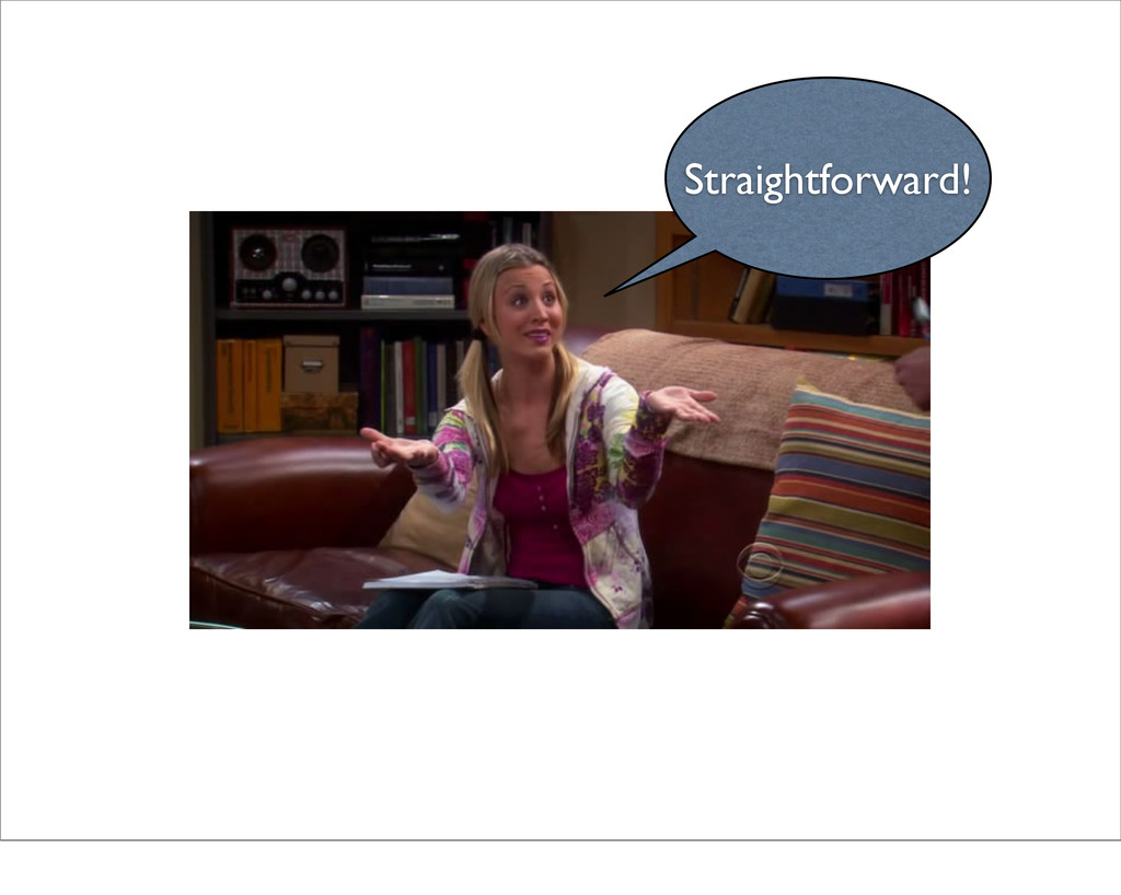 Straightforward!