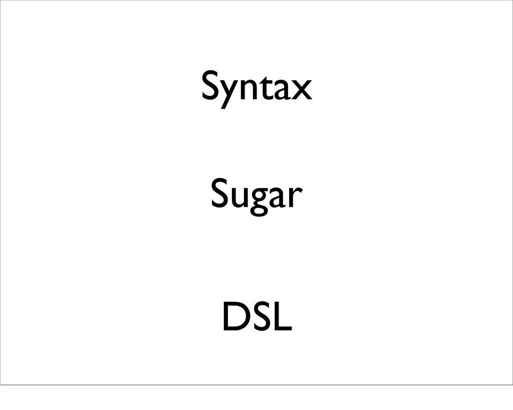 Syntax Sugar DSL