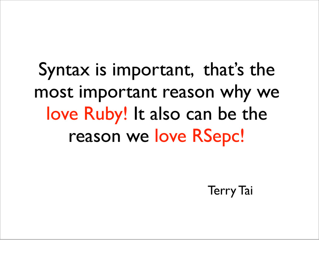 Syntax is important, that's the most important ...