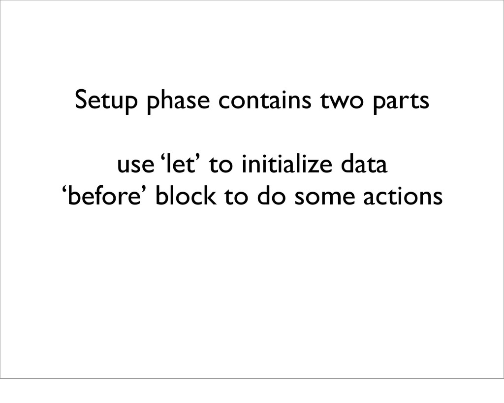 Setup phase contains two parts use 'let' to ini...