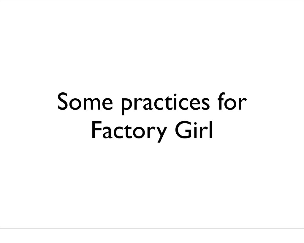 Some practices for Factory Girl