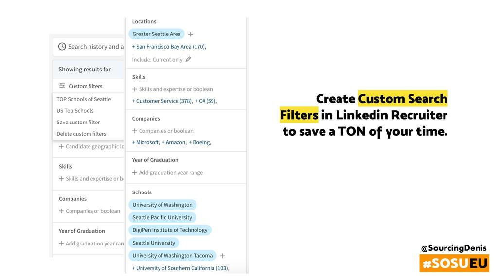 @SourcingDenis #SOSUEU Create Custom Search Fil...