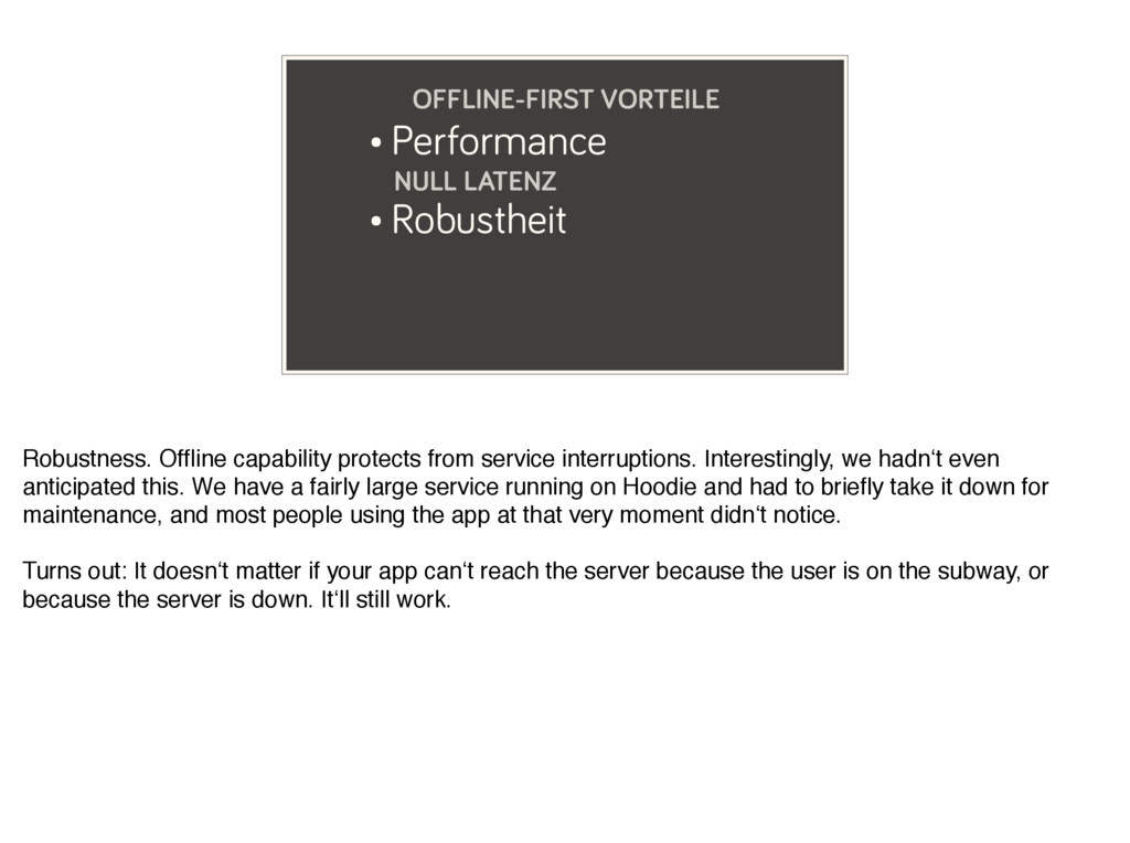 • Performance NULL LATENZ • Robustheit OFFLINE-...
