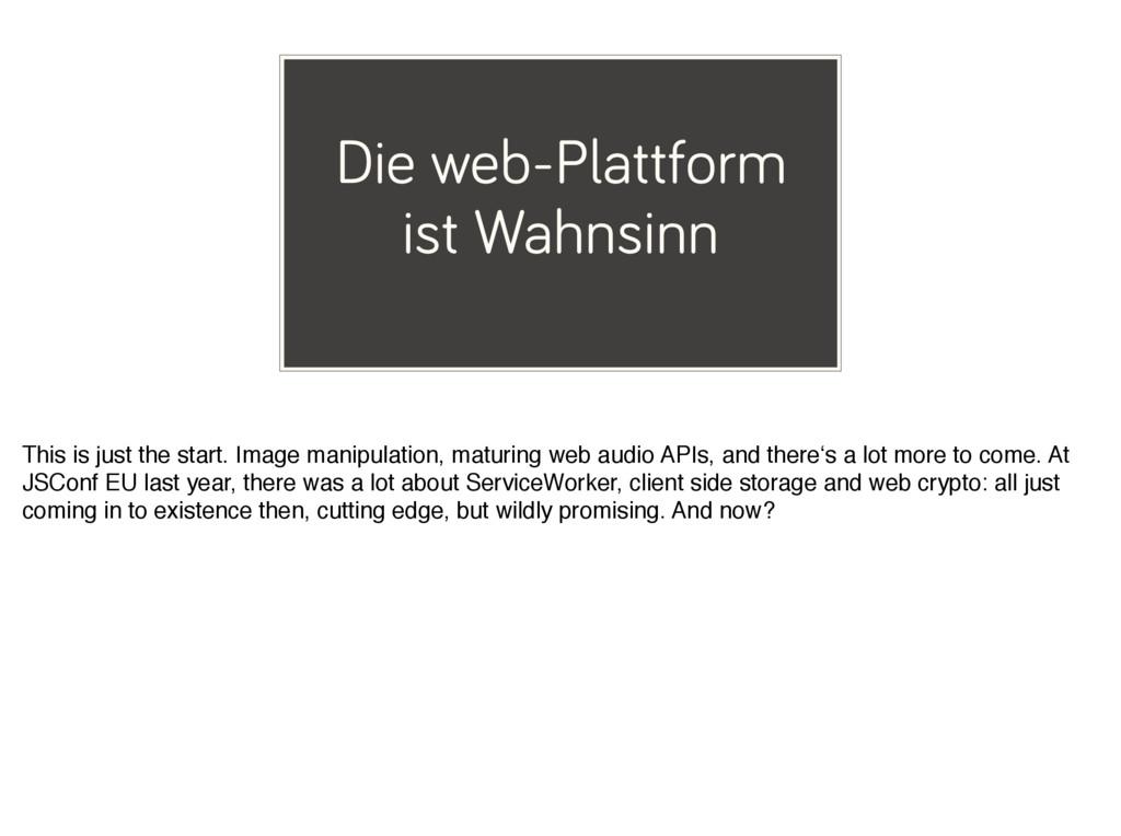 Die web-Plattform ist Wahnsinn This is just the...