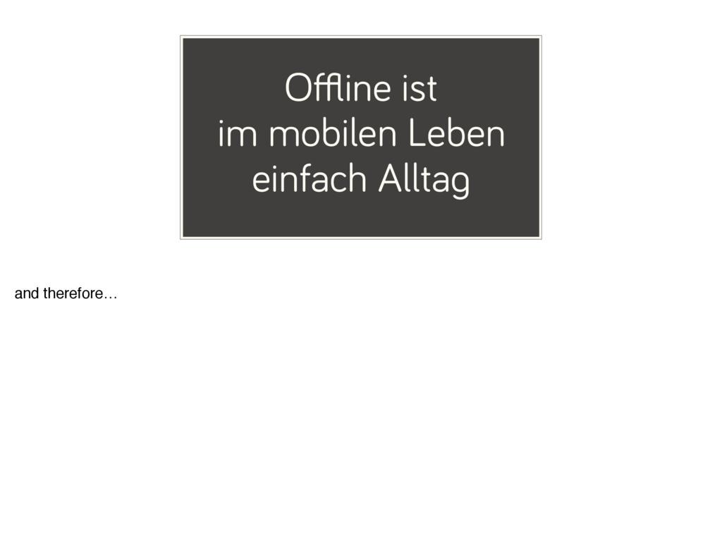 Offline ist im mobilen Leben einfach Alltag and t...