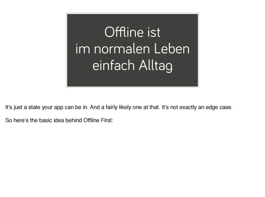 Offline ist im normalen Leben einfach Alltag It's...