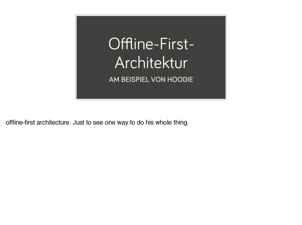 Offline-First- Architektur AM BEISPIEL VON HOODIE...