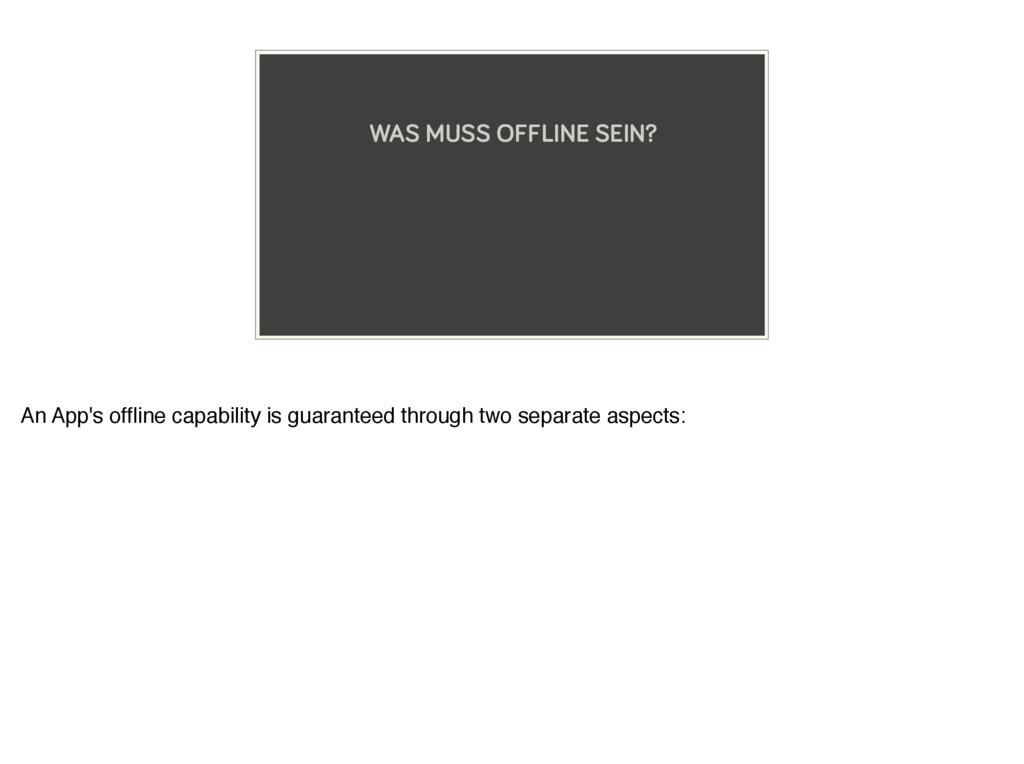 WAS MUSS OFFLINE SEIN? An App's offline capabili...