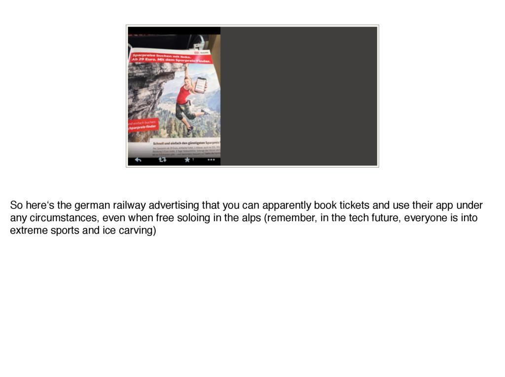 So here's the german railway advertising that y...