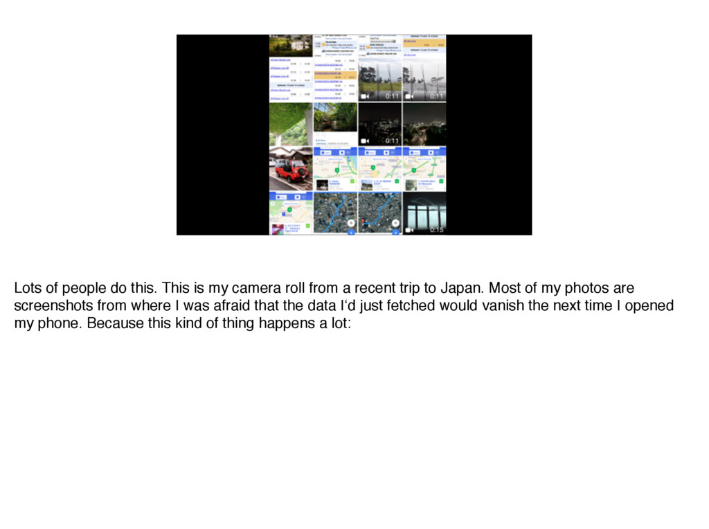 Lots of people do this. This is my camera roll ...