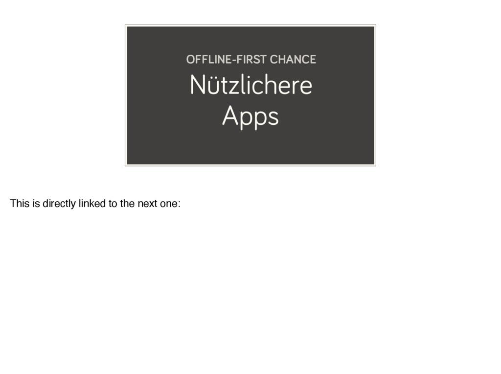 Nützlichere Apps OFFLINE-FIRST CHANCE This is d...