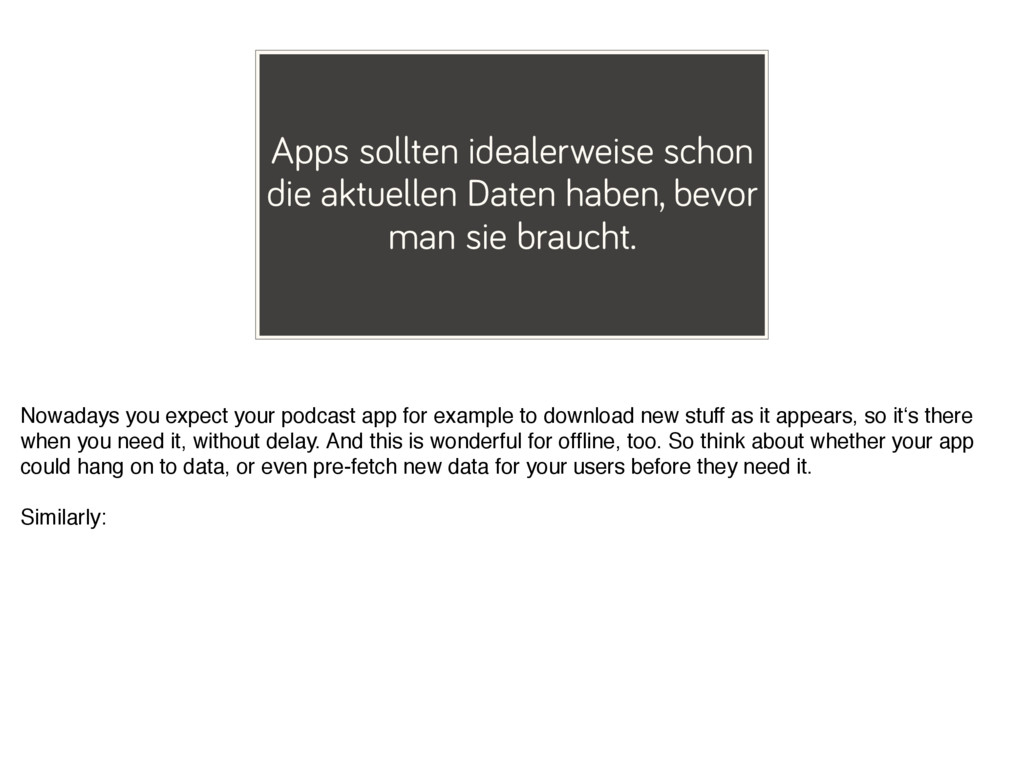 Apps sollten idealerweise schon die aktuellen D...