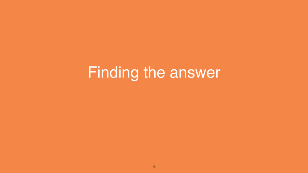 Finding the answer 12