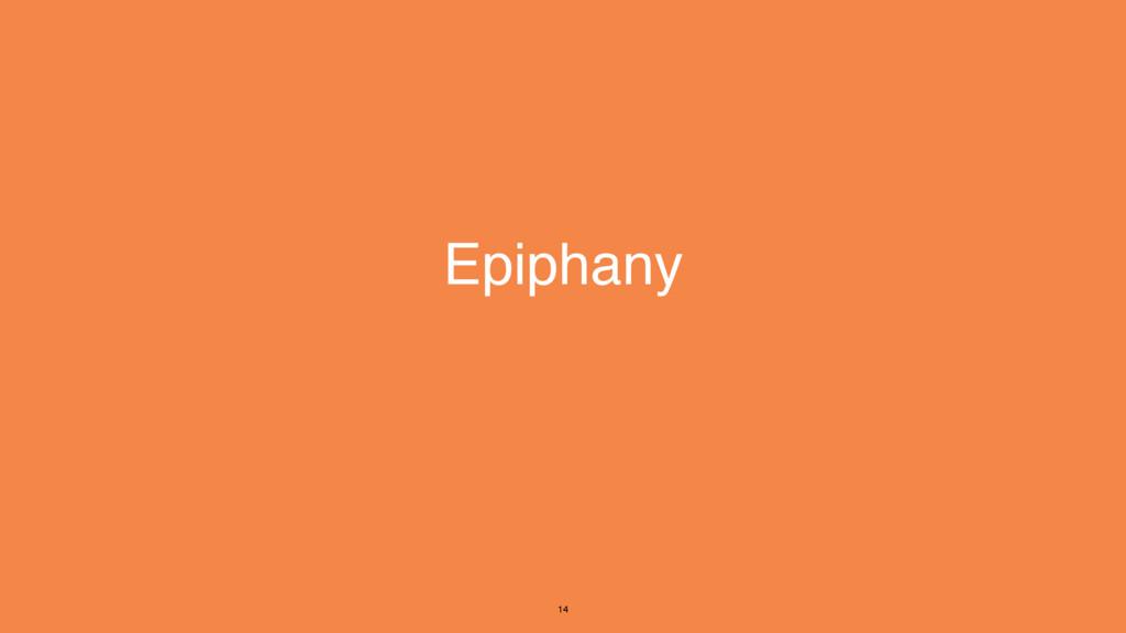 Epiphany 14
