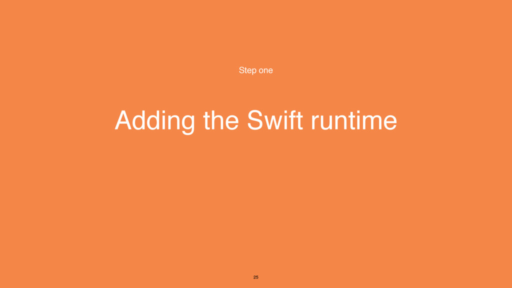 Adding the Swift runtime Step one 25