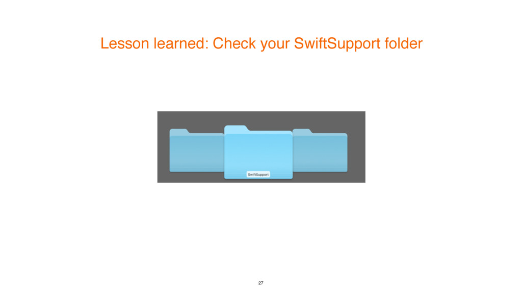 Lesson learned: Check your SwiftSupport folder ...