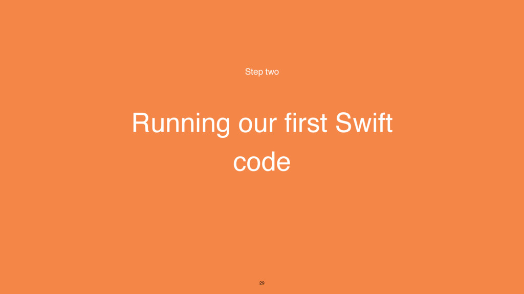 Running our first Swift code Step two 29