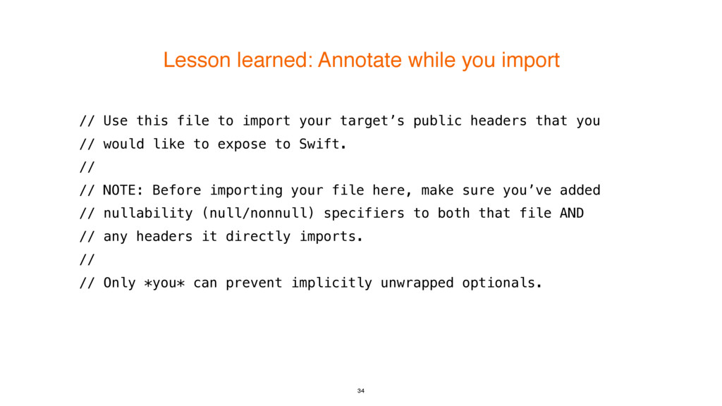 Lesson learned: Annotate while you import 34 //...