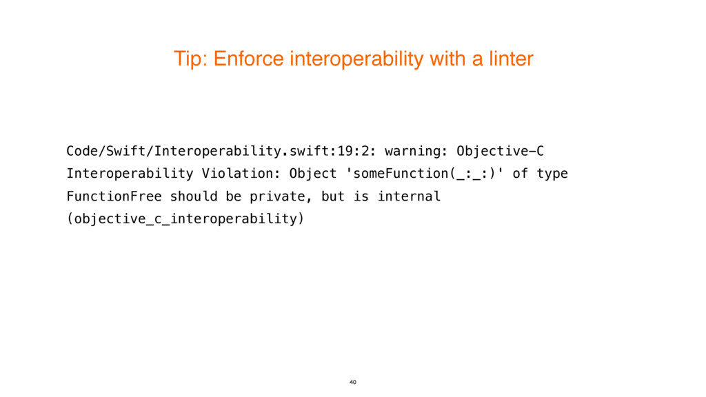 Tip: Enforce interoperability with a linter 40 ...