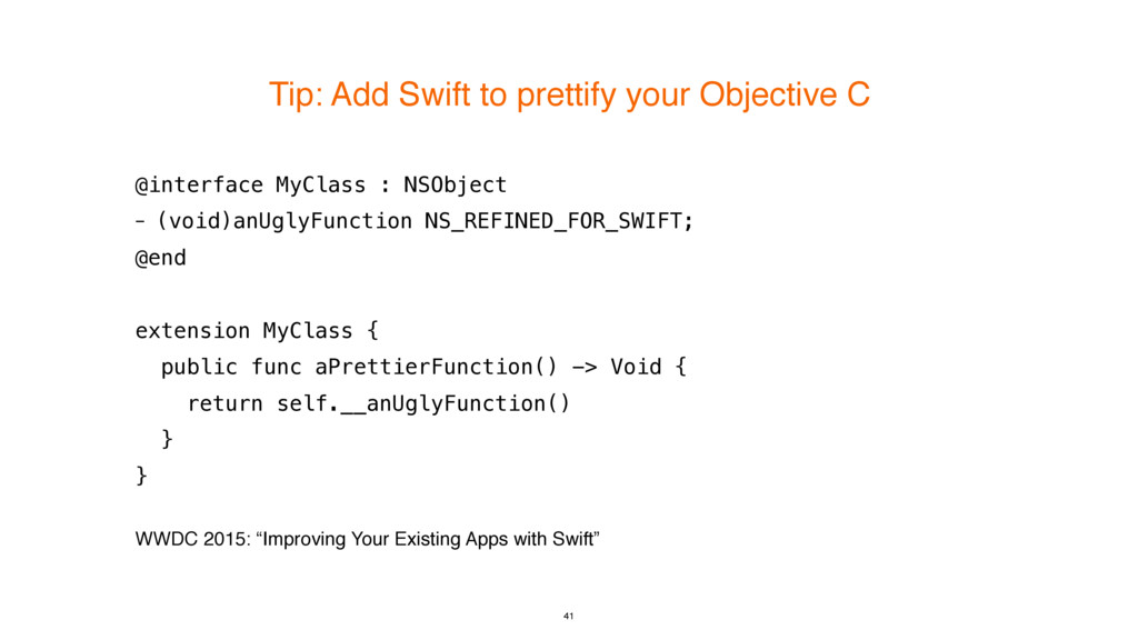 Tip: Add Swift to prettify your Objective C 41 ...