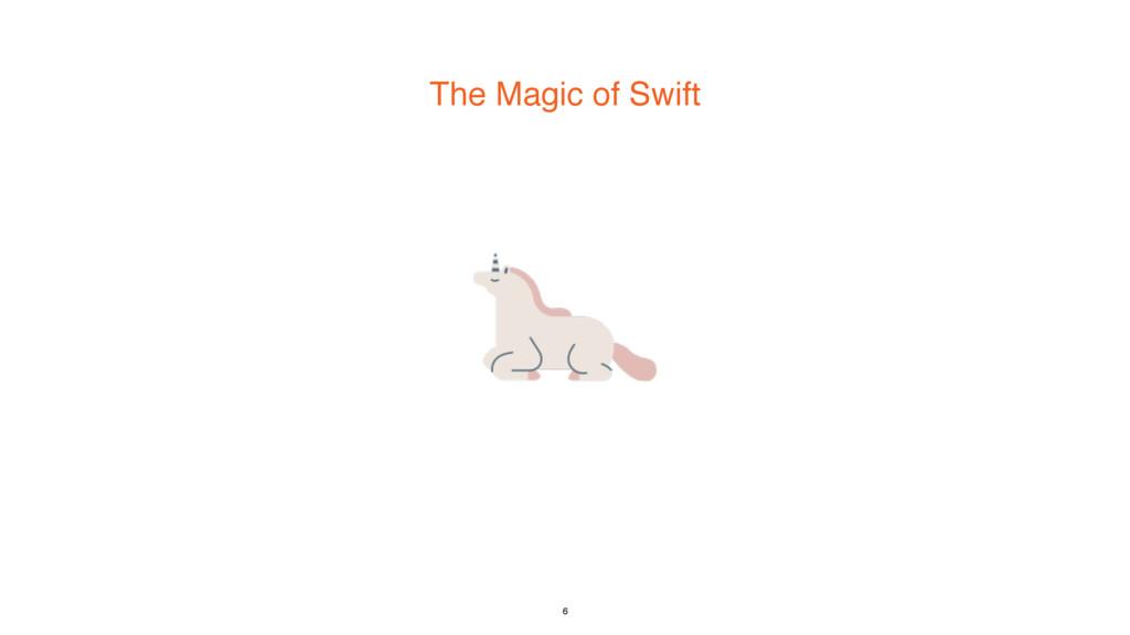 The Magic of Swift 6