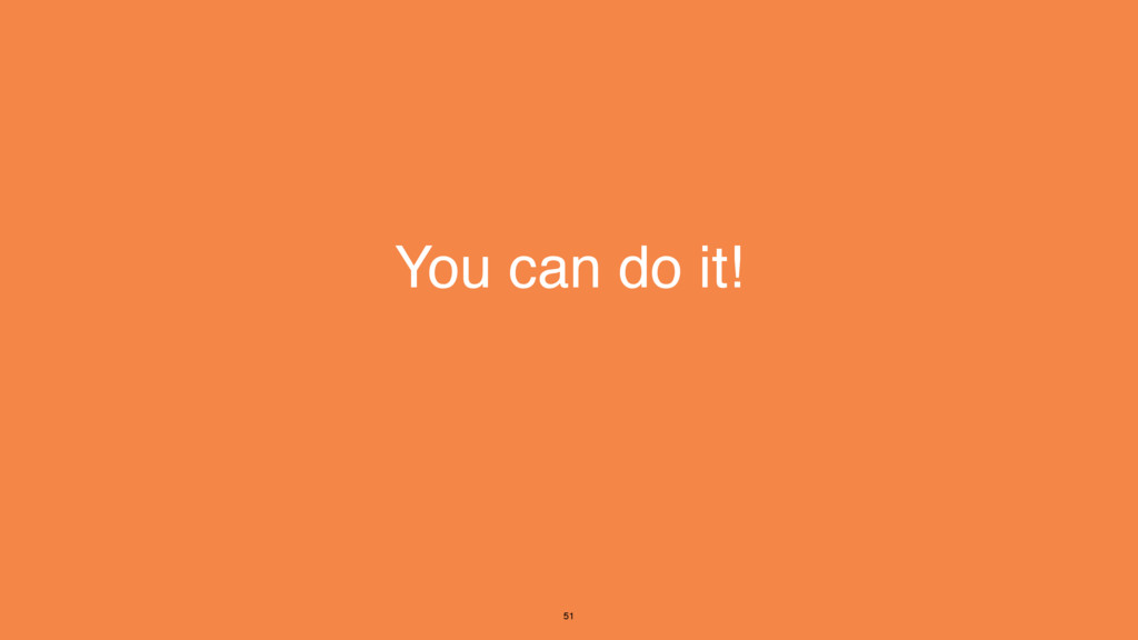 You can do it! 51